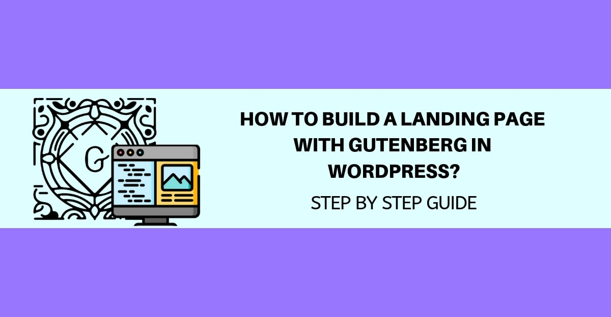 How to build a Landing Page with Gutenberg-in -wordpress-step-by-step-guide -