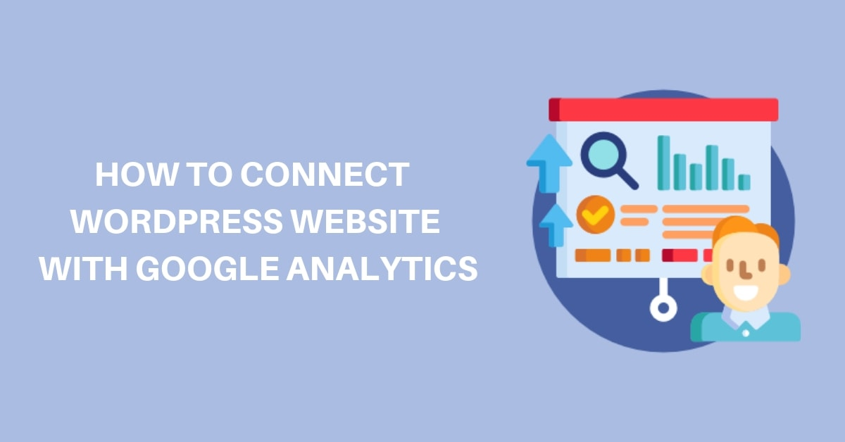 How to connect WordPress website with Google Analytics-