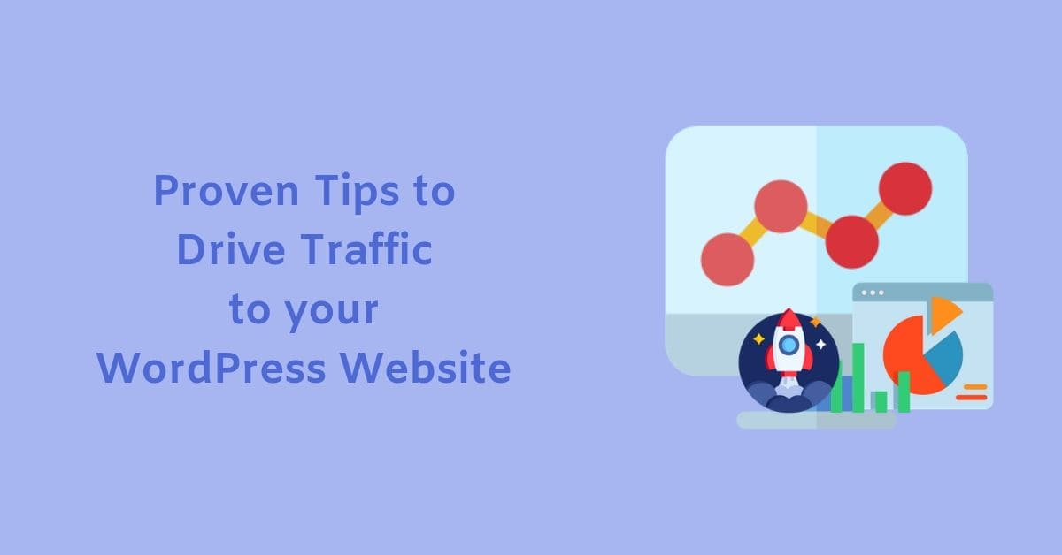 Proven Tips to Drive Traffic to your WordPress Website