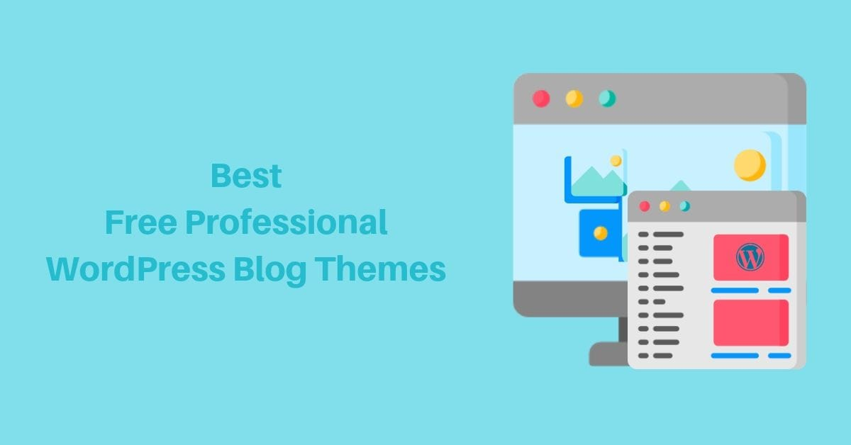 Best Free Professional WordPress Blog Themes