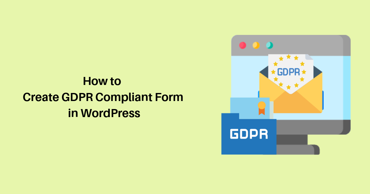 How to Create GDPR Compliant Form in WordPress