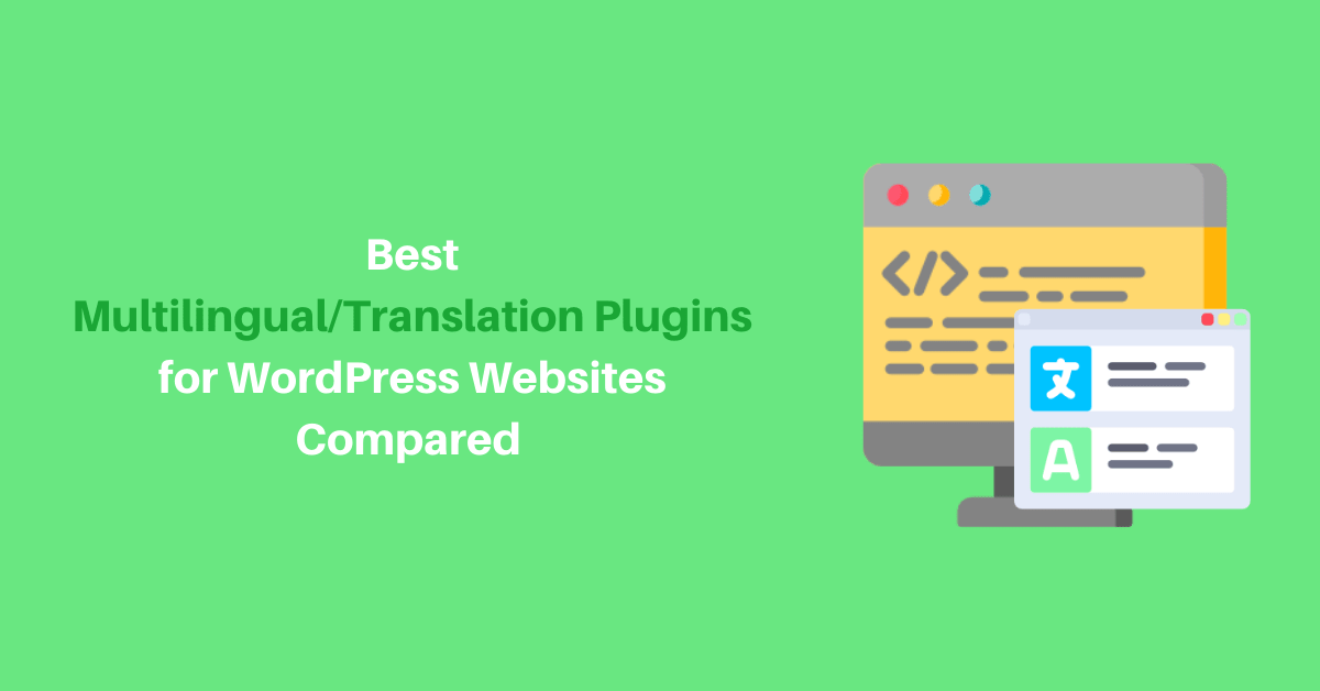 Best Multilingual_Translation Plugins for WordPress Websites Compared