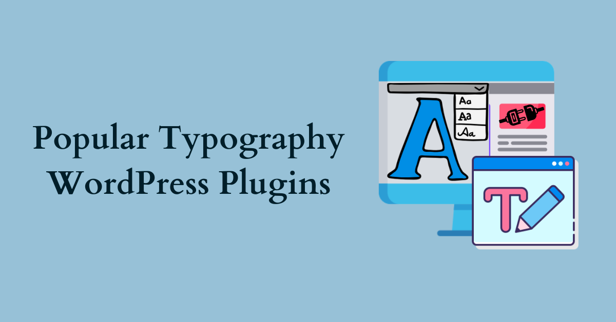 Popular Fonts and Typography WordPress Plugins