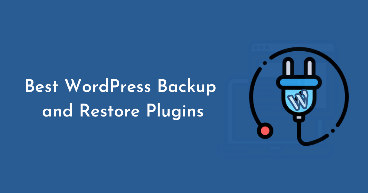 Best WordPress Backup and Restore Plugins