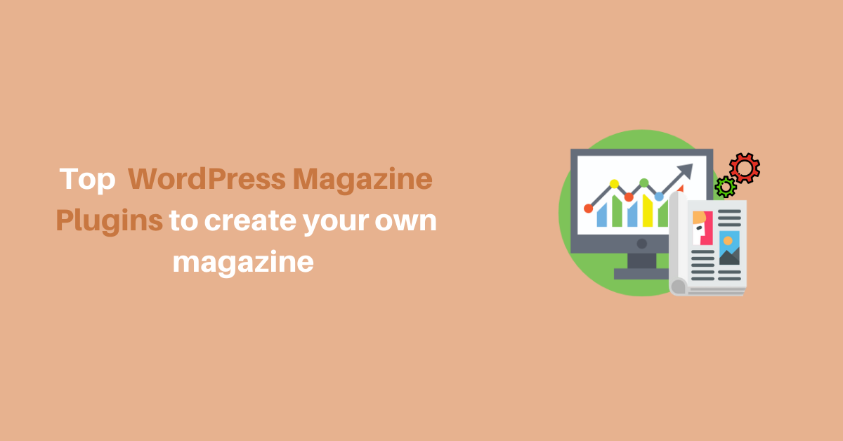 top-wordpress-magazine-plugins-to-create-your-own-magazine