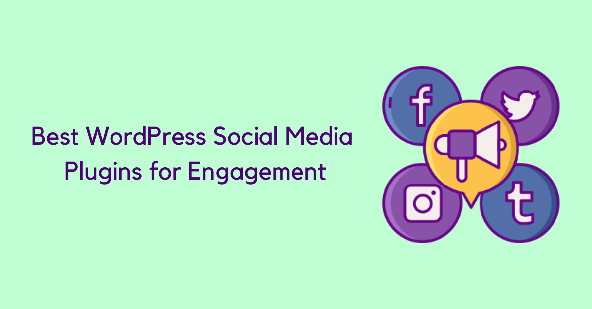 Best WordPress Social Media Plugins for Engagement
